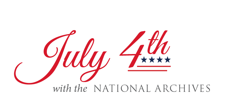 July 4th with the National Archives