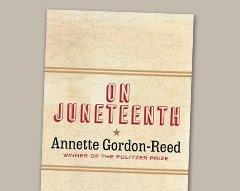 On Juneteenth, with Annette Gordon-Reed