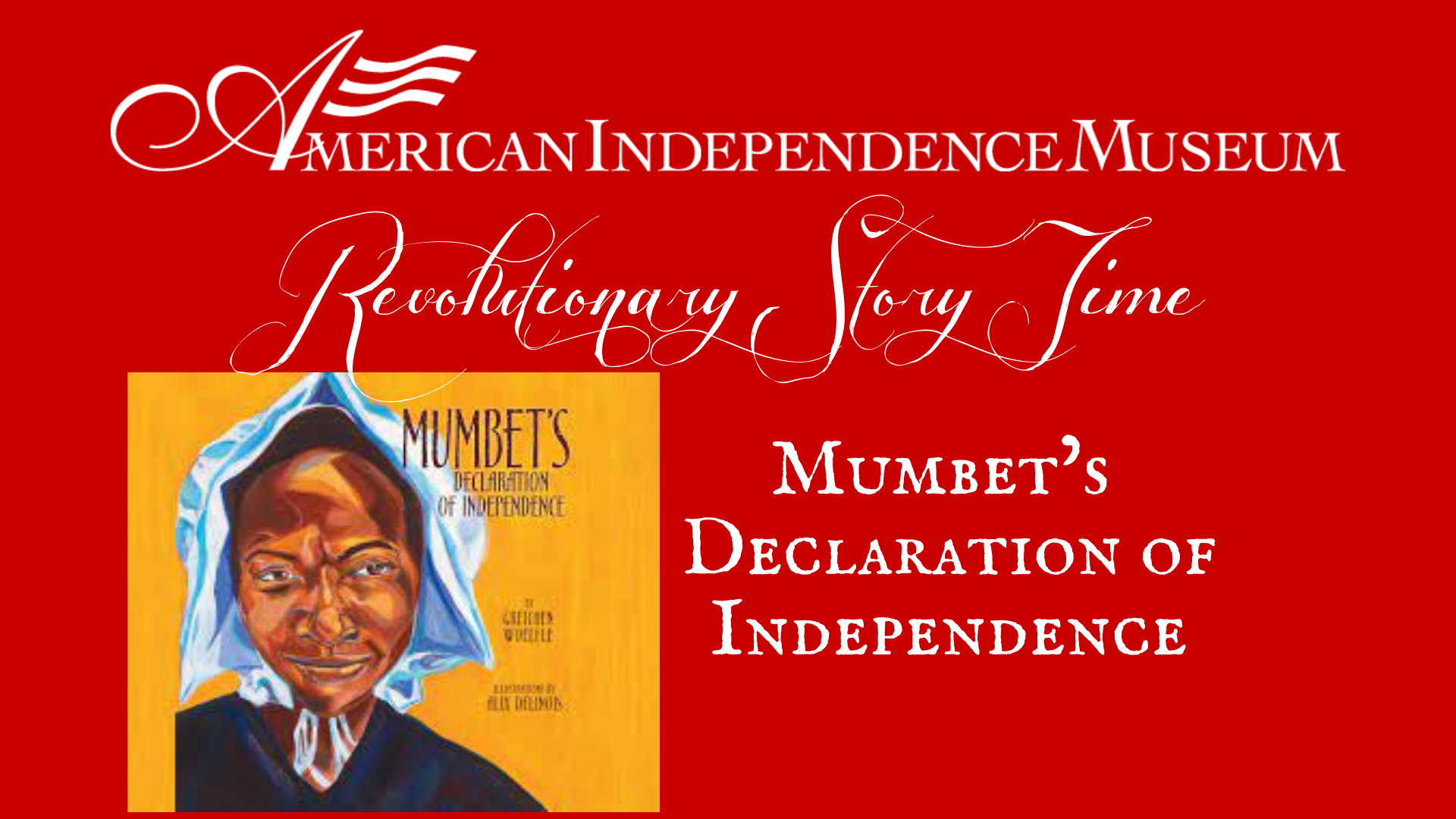 Revolutionary Story Time: Mumbet's Declaration of Independence