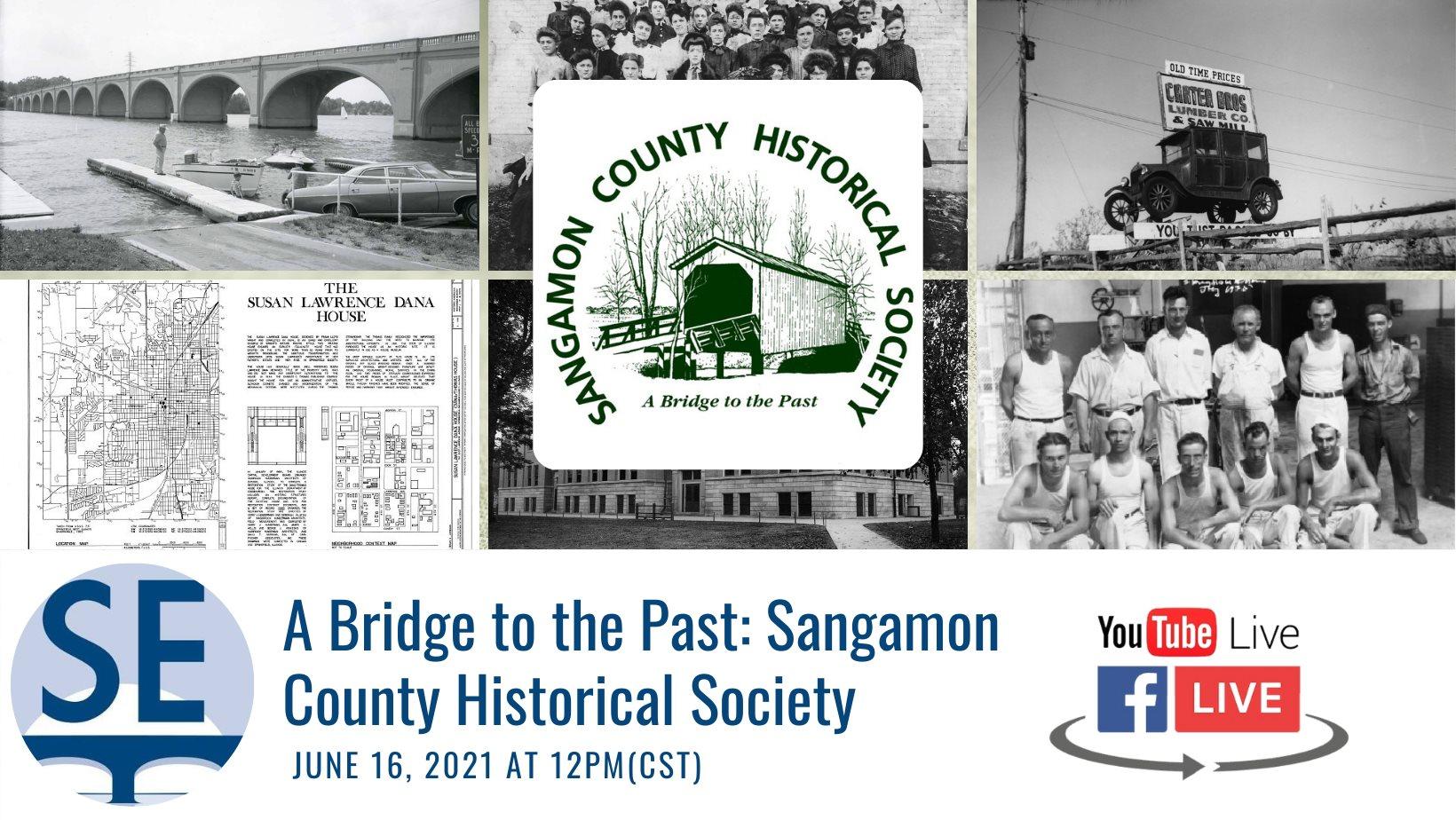 A Bridge to the Past: Sangamon Historical Society