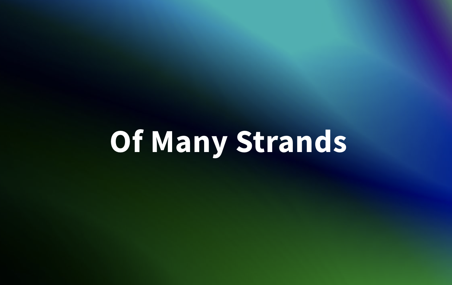 Of Many Strands and The 1701 Project