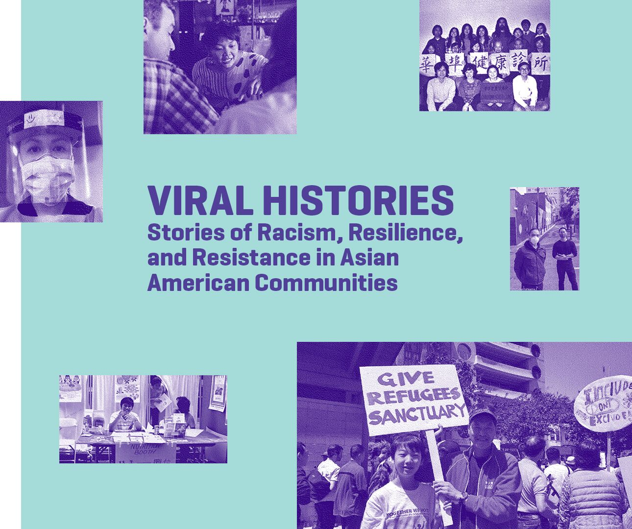Viral Histories: Stories of Racism, Resilience, and Resistance in Asian American Communities
